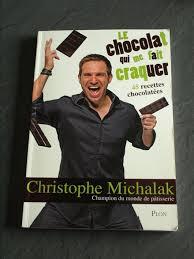 livre de cuisine michalak le chocolat qui fait craquer christophe michalak cookismo