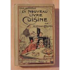 livre de cuisine ancien le nouveau livre de cuisine de blanche caramel priceminister rakuten