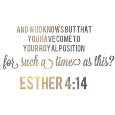 her cousin mordecai utters this famous quote to esther regarding