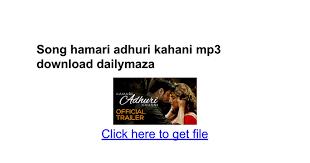 download mp3 album of hamari adhuri kahani song hamari adhuri kahani mp3 download dailymaza google docs
