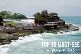 A S Top 10 Must by Top 10 Must See Temples In Bali Bali Kura Kura Guide