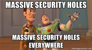 Everywhere Toy Story Everywhere Meme Generator - massive security holes massive security holes everywhere toy