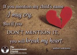 Age Love Quotes by Grief Quotes If You Mention My Child U0027s Name The Compassionate