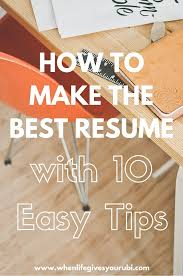 Top 10 Resume Tips How To Make The Best Resume With 10 Easy Tips College Career