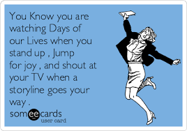 Days Of Our Lives Meme - you know you are watching days of our lives when you stand up jump