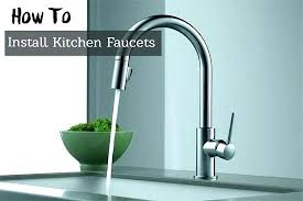 how to replace kitchen faucet kitchen faucet install ed ex me