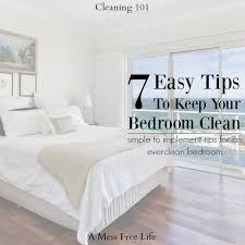 tips for the bedroom 7 easy tips to keep your bedroom clean simple cleaning solutions