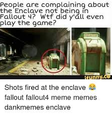 Funny Fallout Memes - people are complaining about the enclave not being in fallout 4