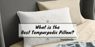 What Is The Best Bed Linen - what is the best tempurpedic pillow november 2017