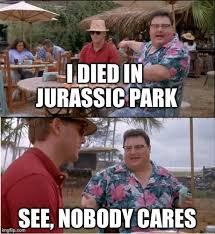 Jurassic Park Birthday Meme - 284 best jurassic park images on pinterest jurassic park funny