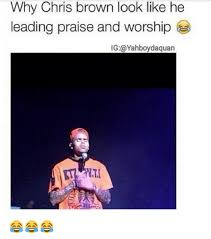 Funny Chris Brown Memes - 25 best memes about chris brown chris brown memes
