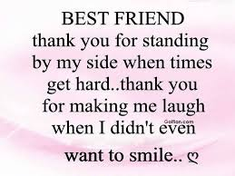 best friend wishes for standing by my side when times get