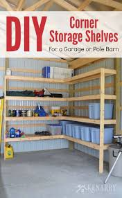 How Much Does It Cost To Build A Pole Barn House by Diy Corner Shelves For Garage Or Pole Barn Storage