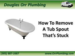 Removing A Bathtub Faucet Miami Plumber Shares How To Remove A Tub Spout That U0027s Stuck