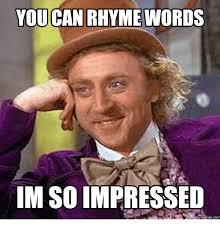 you can rhyme words im so impressed memes com impressive meme on