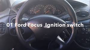 ford focus wont start ford focus auto 01 02 03 won t start ignition switch faulty