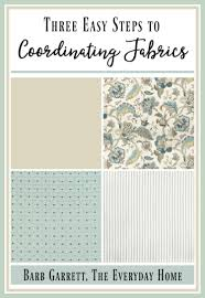 how to coordinate fabrics in 3 easy steps home so and do you