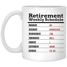 retirement weekly schedule funny coffee mugs ifrogtees