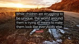 abdul kalam quote u201cwhile children are struggling to be unique