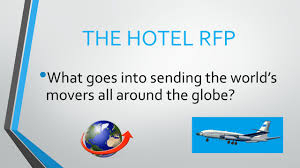 the hotel rfp what goes into sending the world u0027s movers all around