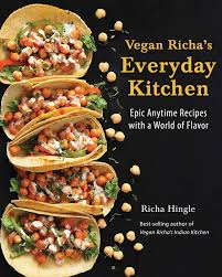 Room Recipes A Creative Stylish by Vegan Richa U0027s Everyday Kitchen Epic Anytime Recipes With A World