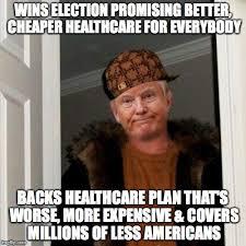 Gop Meme - scumbag donnie the republican healthcare scam album on imgur