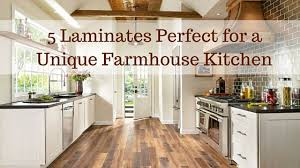 farmhouse floors 5 laminates for a unique farmhouse kitchen