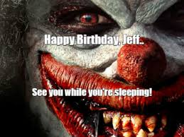 Scary Clown Meme - meme maker happy birthday jeff