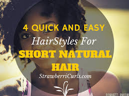 4 quick and easy short natural hairstyles