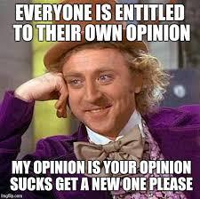 Meme Opinion - creepy condescending wonka meme imgflip