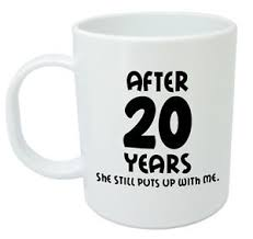 20th wedding anniversary gift after 20 years she still mug 20th wedding anniversary gifts for