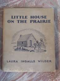 Little House On The Prairie by Little House On The Prairie By Laura Ingalls Wilder Book Snob