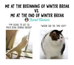 Winter Break Meme - 15 winter break teacher memes that ll make you die laughing
