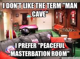Man Cave Meme - the best cave memes memedroid