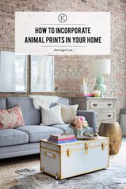 how to tastefully incorporate animal prints in your home the