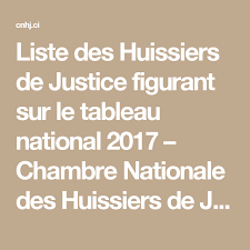 chambre national des huissiers liste des huissiers de justice figurant sur le tableau national 2017
