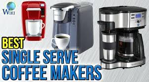 Best Single Serve Coffee Makers And Best Single Cup Coffee Makers