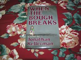 Kellermans by Jonathan Kellerman When The Bough Breaks 1st Ed Country Squire