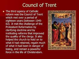 Council Of Trent Reforms The Catholic Reformation Reform And Renewal Reform