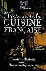 histoire de la cuisine fran軋ise histoire de la cuisine française relié henriette pariente