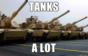 Tank Meme - tanks a lot meme on imgur