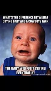 Cry Baby Memes - cowboy cry baby s funny football pictures and sayings pinterest