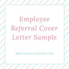employee referral cover letter sample cover letter help how to
