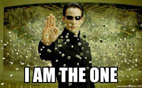 Matrix Meme Generator - i am the one neo matrix stop meme generator