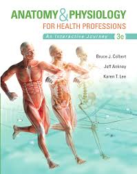 Human Anatomy And Physiology Books Colbert U0026 Ankney Anatomy U0026 Physiology For Health Professions