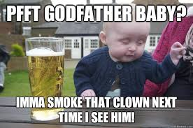 Godfather Baby Meme - drunk baby memes quickmeme