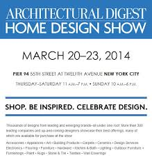 New York Home Design Show Looking Forward To The Architectural Digest Home Design Show 2014