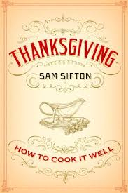 thanksgiving how to cook it well sam sifton rutherford