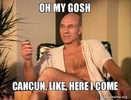Gosh Meme - oh my gosh cancun like here i come make a meme