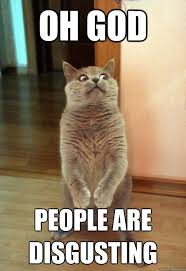 Disgusting Monday Memes - oh god people are disgusting cat meme cat planet cat planet